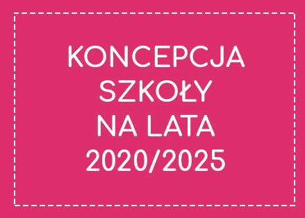 koncepcja szkoły na laty 2020/2025